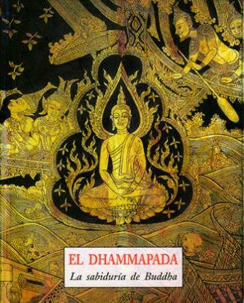 EL DHAMMAPADA .LA SABIDURIA DE BUDDHA