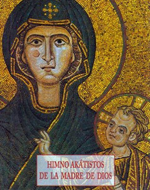 HIMNO AKATISTOS DE LA MADRE DE DIOS