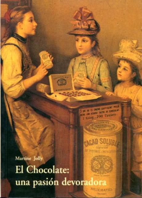 EL CHOCOLATE : UNA PASION DEVORADORA