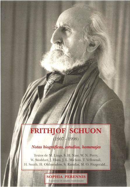 FRITHJOF SCHUON ( 1907 - 1998 ) NOTAS BIOGRAFICAS , ESTUDIOS , HOMENAJES