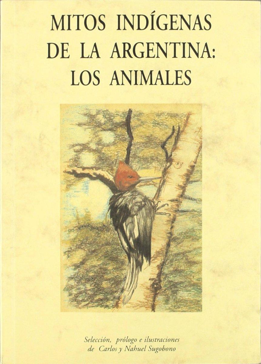 MITOS INDIGENAS DE LA ARGENTINA : LOS ANIMALES