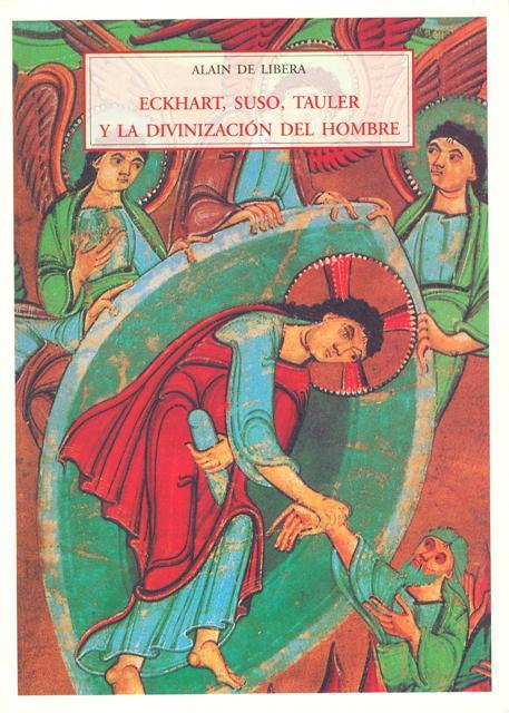 ECKHART , SUSO , TAULER Y LA DIVINIZACION DEL HOMBRE