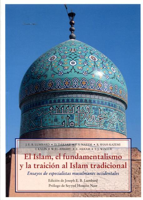 EL ISLAM , EL FUNDAMENTALISMO Y LA TRADICION AL ISLAM TRADICIONAL