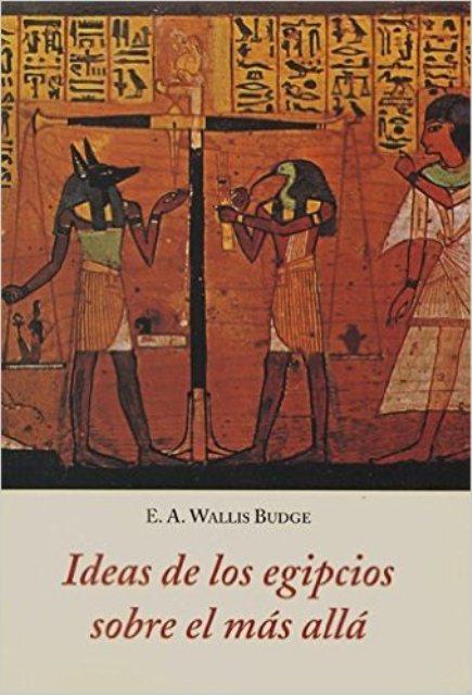 IDEAS DE LOS EGIPCIOS SOBRE EL MAS ALLA