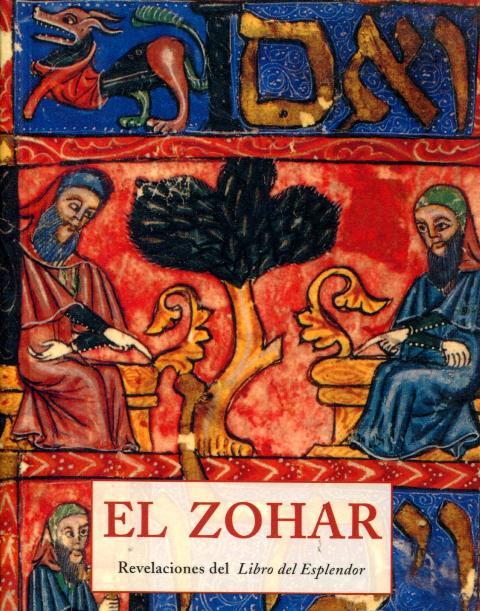 EL ZOHAR . REVELACIONES DEL LIBRO DEL ESPLENDOR