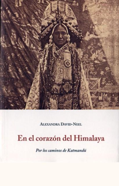EN EL CORAZON DEL HIMALAYA . POR LOS CAMINOS DE KATMANDU