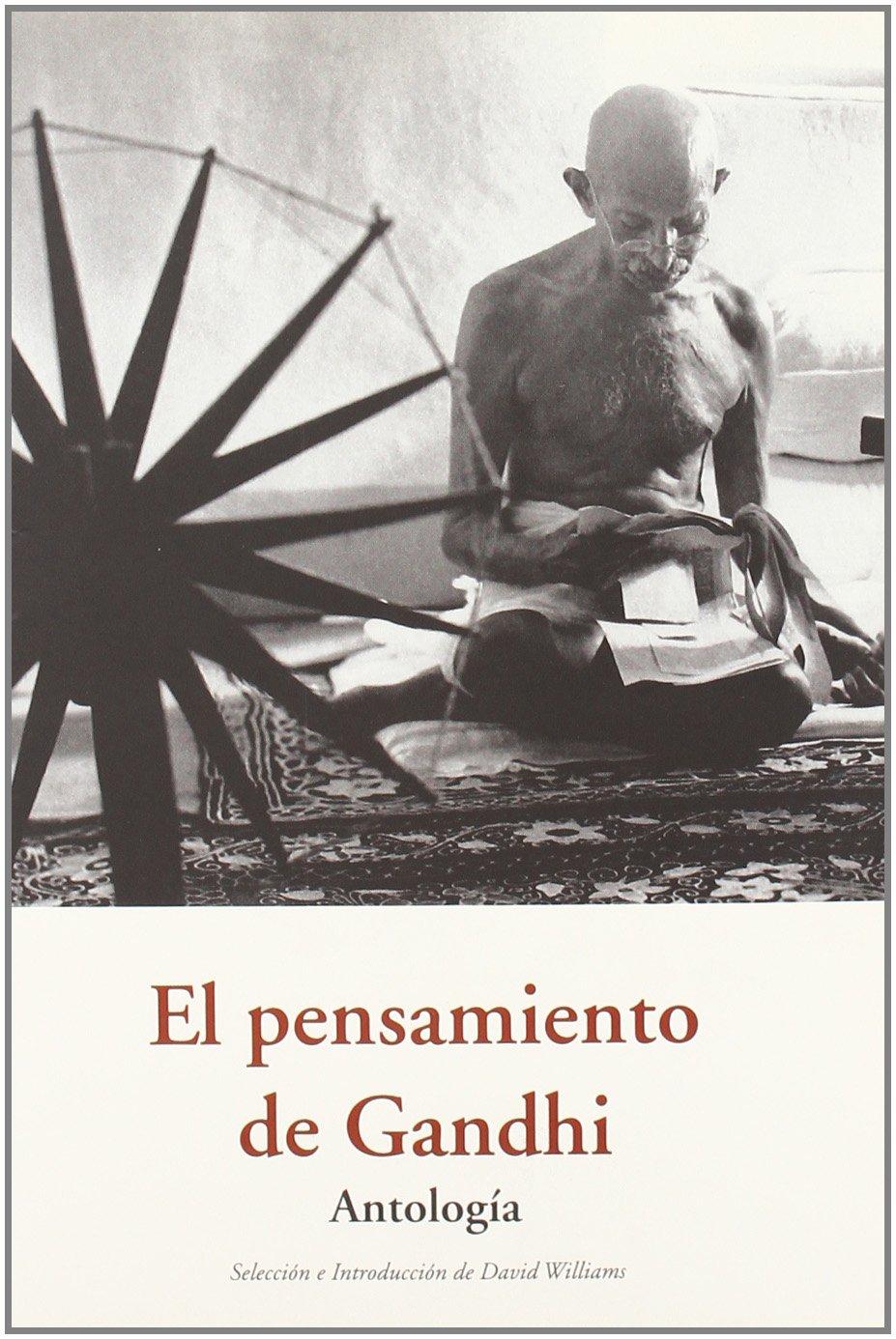 EL PENSAMIENTO DE GANDHI . ANTOLOGIA