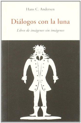 DIALOGOS CON LA LUNA . LIBRO DE IMAGENES SIN IMAGENES