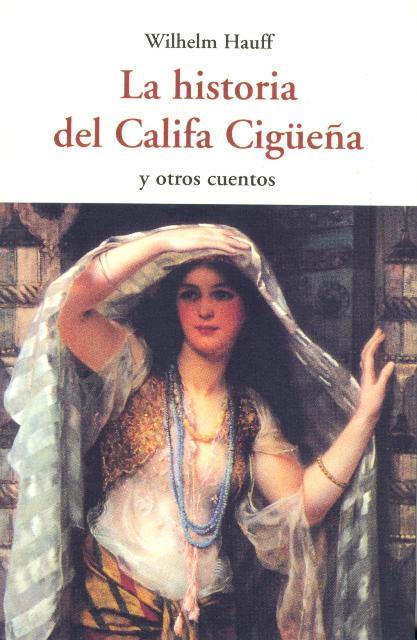 LA HISTORIA DEL CALIFA CIGUEÑA Y OTROS CUENTOS