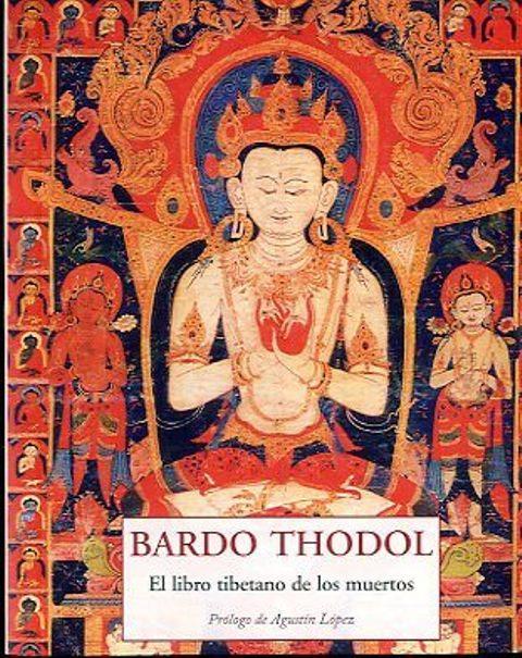 BARDO THODOL. EL LIBRO TIBETANO DE LOS MUERTOS