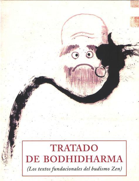 TRATADO DE BODHIDHARMA ( LOS TEXTOS FUNDACIONALES DEL BUDISMO ZEN )