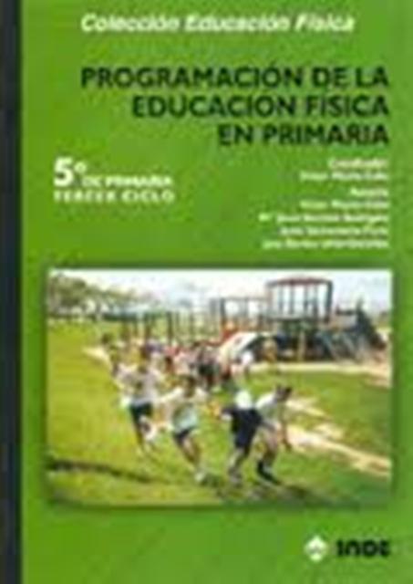 PROGRAMACION - 5 TO. CICLO - DE LA EDUCACION FISICA EN PRIMARIA
