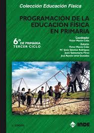 PROGRAMACION ( 6 TO. CICLO) DE LA EDUCACION FISICA EN PRIMARIA