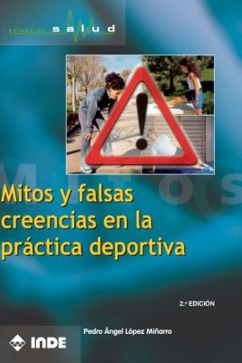 MITOS Y FALSAS CREENCIAS EN LA PRACTICA DEPORTIVA