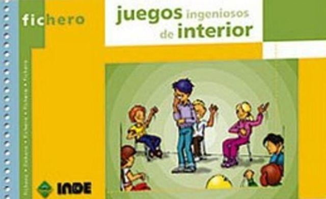 JUEGOS INGENIOSOS DE INTERIOR - FICHERO