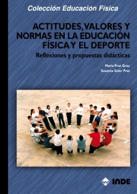 ACTITUDES , VALORES Y NORMAS EN EDUCACION FISICA Y EL DEPORTE