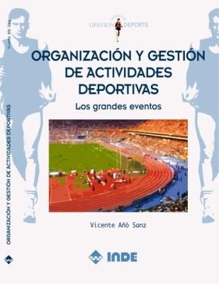 ORGANIZACION Y GESTION DE ACTIVIDADES DEPORTIVAS - LOS GRANDES EVENTOS