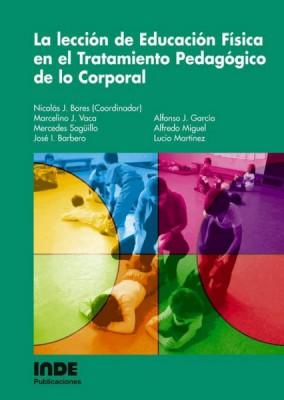 LA LECCION DE EDUCACION FISICA EN EL TRATAMIENTO PEDAGOGICO DE LO CORPORAL