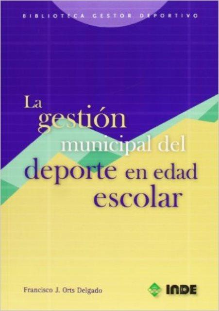 LA GESTION MUNICIPAL DEL DEPORTE EN EDAD ESCOLAR