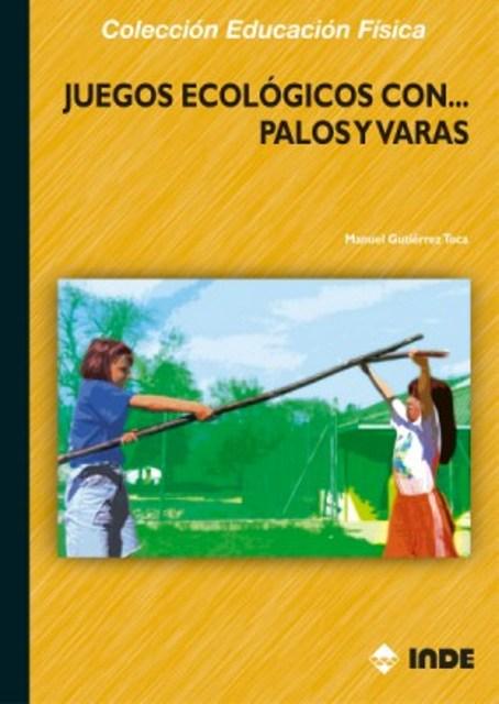 JUEGOS ECOLOGICOS CON PALOS Y VARAS