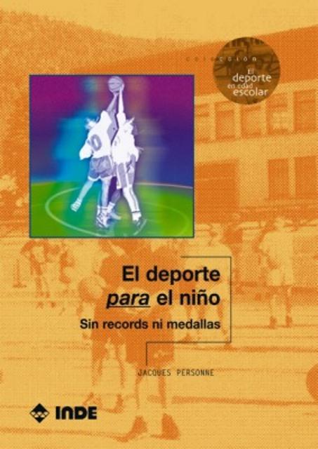 EL DEPORTE PARA EL NIÑO . SIN RECORDS NI MEDALLAS