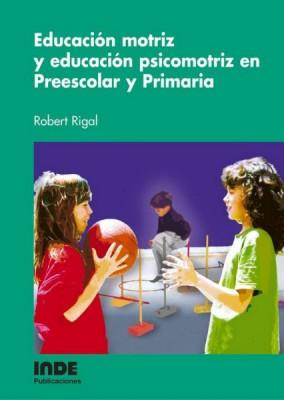 EDUCACION MOTRIZ Y EDUCACION PSICOMOTRIZ EN PREESCOLAR Y PRIMARIA