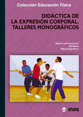 DIDACTICA DE LA EXPRESION CORPORAL - TALLERES MONOGRAFICOS
