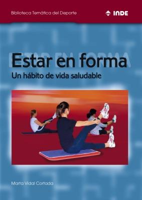 ESTAR EN FORMA . UN HABITO DE VIDA SALUDABLE