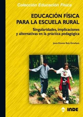PARA LA ESCUELA RURAL EDUCACION FISICA