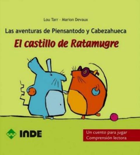 EL CASTILLO DE RATAMUGRE . LAS AVENTURAS DE PIENSATODO Y CABEZAHUECA