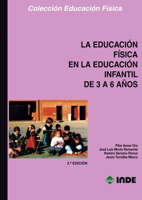 LA EDUCACION FISICA EN LA EDUCACION INFANTIL 3 A 6 AÑOS