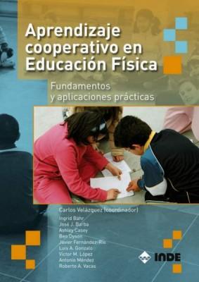 APRENDIZAJE COOPERATIVO EN EDUCACION FISICA. FUND.Y APLICACIONES PRACTICAS