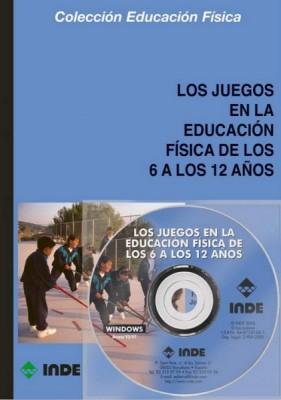 6 A 12 AÑOS - LOS JUEGOS EN LA EDUCACION FISICA C/CD