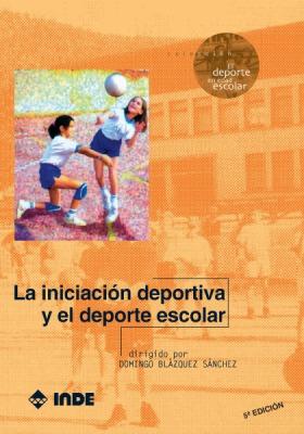 LA INICIACION DEPORTIVA Y EL DEPORTE ESCOLAR (N.E.)