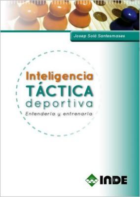 INTELIGENCIA TACTICA DEPORTIVA . ENTENDERLA Y ENTRENARLA