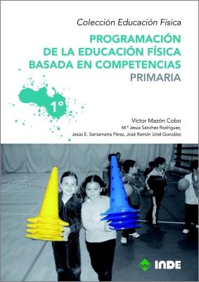 PRIMARIA 1 PROGRAMACION DE LA EDUCACION FISICA BASADA EN COMPETENCIAS