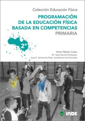 PRIMARIA 2 PROGRAMACION DE LA EDUCACION FISICA BASADA EN COMPETENCIAS