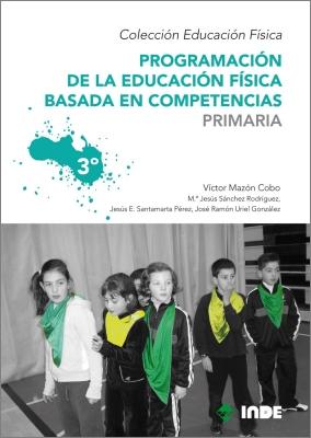 PRIMARIA 3 PROGRAMACION DE LA EDUCACION FISICA BASADA EN COMPETENCIAS