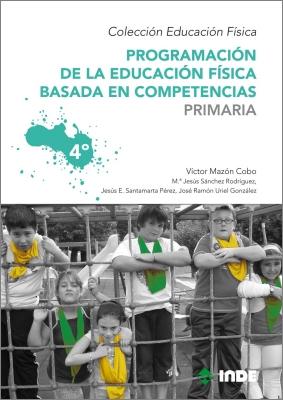 PRIMARIA 4 PROGRAMACION DE LA EDUCACION FISICA BASADA EN COMPETENCIAS