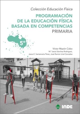 PRIMARIA 5 PROGRAMACION DE LA EDUCACION FISICA BASADA EN COMPETENCIAS