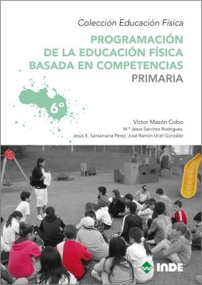 PRIMARIA 6 PROGRAMACION DE LA EDUCACION FISICA BASADA EN COMPETENCIAS