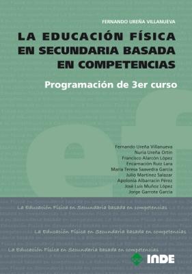 PROGRAMACION DE 3ER.CURSO LA EDUCACION FISICA EN SECUNDARIA BASADA EN COMPETENCIAS