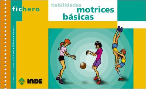 HABILIDADES MOTRICES BASICAS - FICHERO (N.E.)
