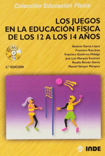 LOS JUEGOS EN LA EDUCACION FISICA (C/CD) DE LOS 12 A LOS 14 AÑOS