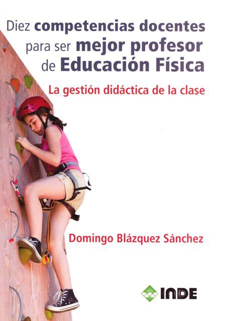 DIEZ COMPETENCIAS DOCENTES PARA SER MEJOR PROFESOR DE EDUCACION FISICA