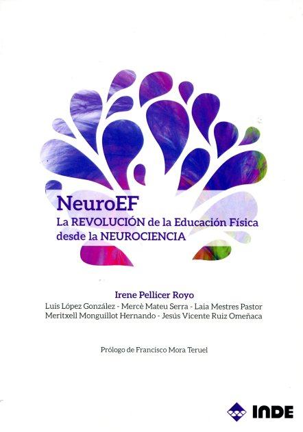 NEUROEF . LA REVOLUCION DE LA EDUCACION FISICA DESDE LA NEUROCIENCIA