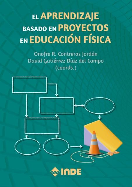 EL APRENDIZAJE BASADO EN PROYECTOS EN EDUCACION FISICA