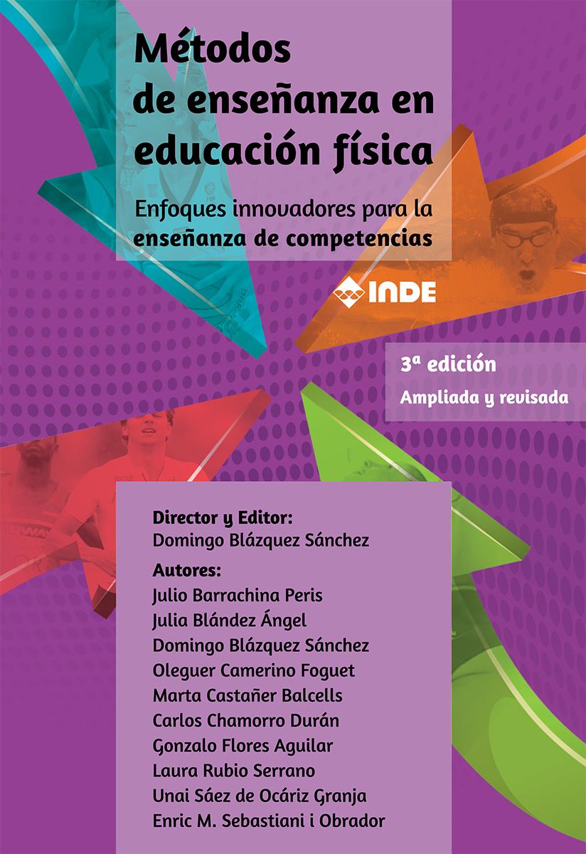 METODOS DE ENSEÑANZA EN EDUCACION FISICA . ENFOQUES INNOVADORES PARA LA ENSEÑANZA DE COMPETENCIAS . 3ra EDICION
