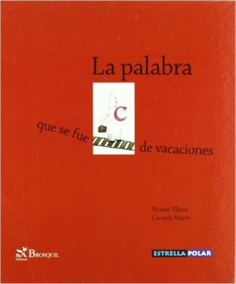 LA PALABRA . QUE SE FUE DE VACACIONES