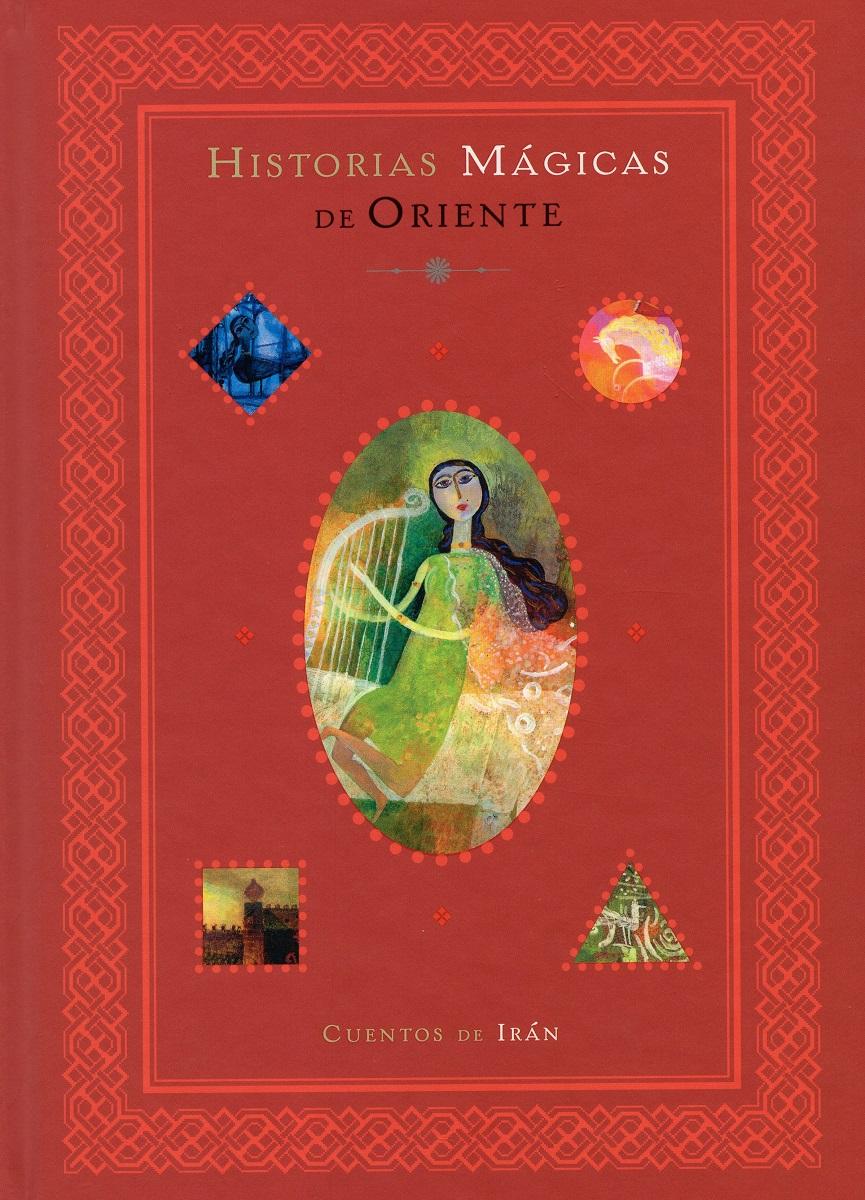 HISTORIAS MAGICAS DE ORIENTE - CUENTOS DE IRAN